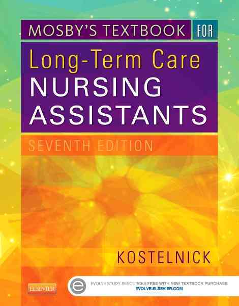 Mosby's Textbook for Long-Term Care Nursing Assistants By Kostelnick, Clare