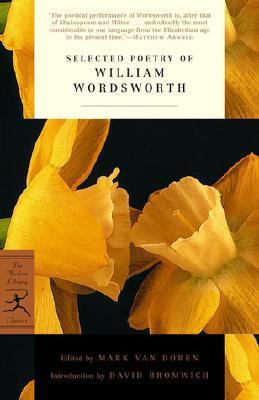 Selected Poetry of William Wordsworth By Wordsworth, William/ Van Doren, Mark (EDT)/ Bromwich, David (INT)/ Van Doren, Mark