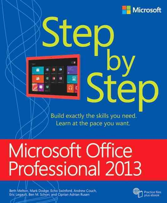 Microsoft Office Professional 2013 Step by Step By Melton, Beth/ Dodge, Mark/ Swinford, Echo/ Couch, Andrew/ Legault, Eric